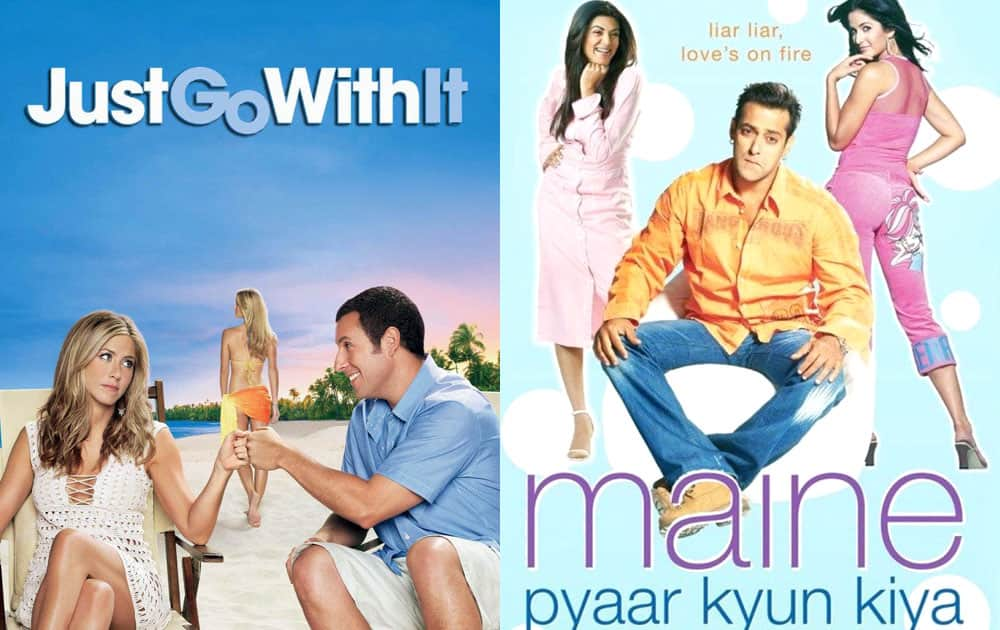 Just Go With It released in 2011 was from 2005 released Maine Pyaar Kyun Kiya