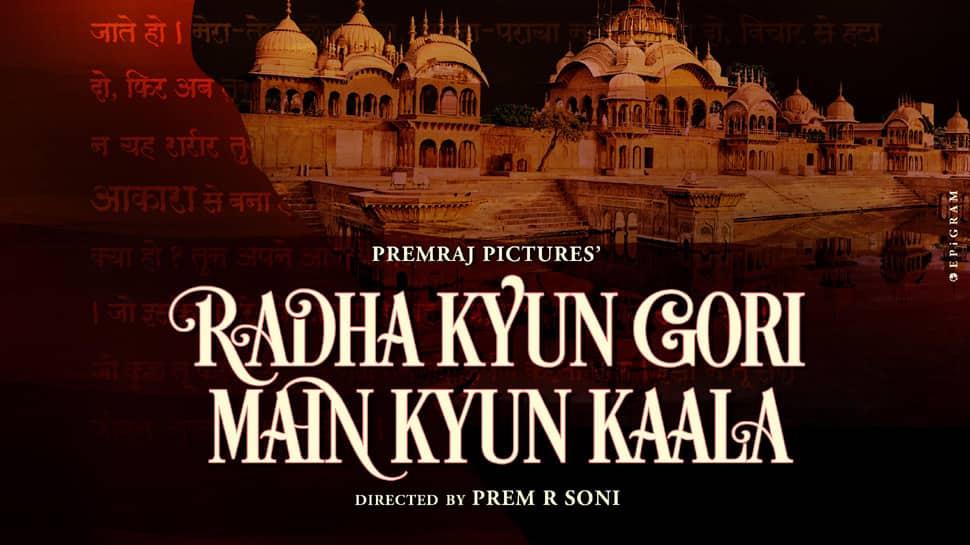 First poster of Prem R Soni's 'Radha Kyun Gori Main Kyun Kaala' out