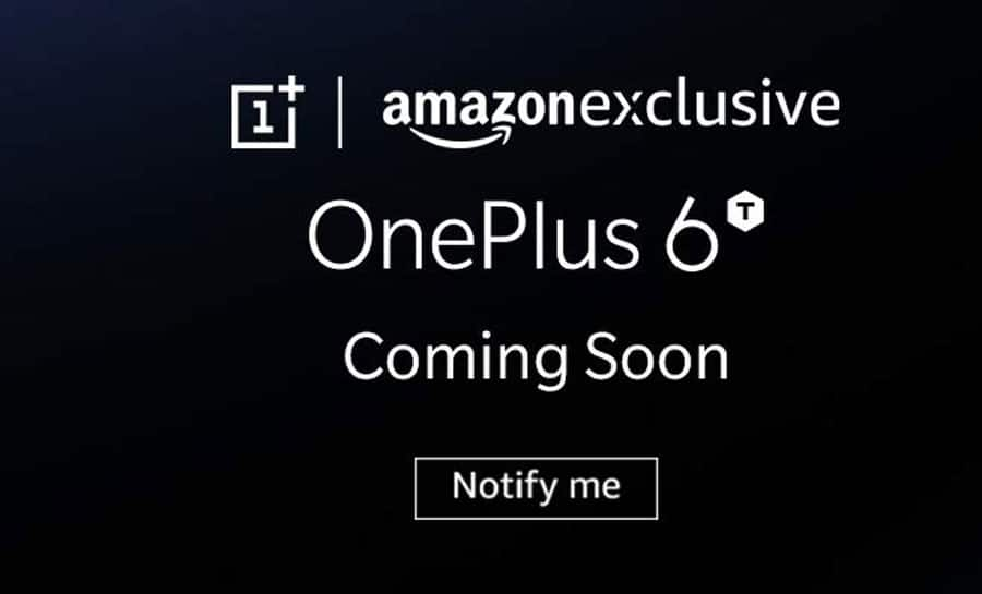 OnePlus 6T to hit Indian markets soon, notified on Amazon