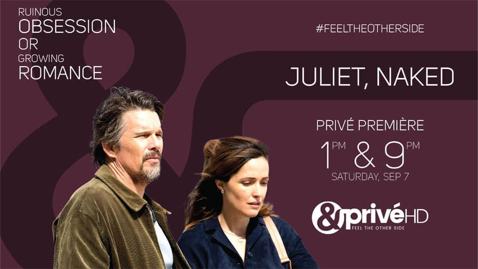 Discover unpredictable and witness the breeze of romance as &PrivéHD premieres Juliet, Naked