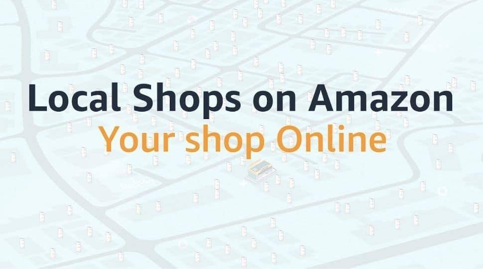 Amazon's Local Shop programme registers over 50,000 offline retail stores